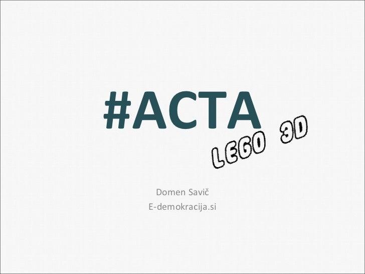#ACTA   Domen Savič E-demokracija.si