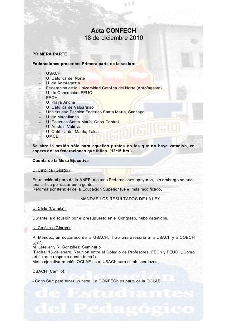 Acta CONFECH                           18 de diciembre 2010PRIMERA PARTEFederaciones presentes Primera parte de la sesión:...