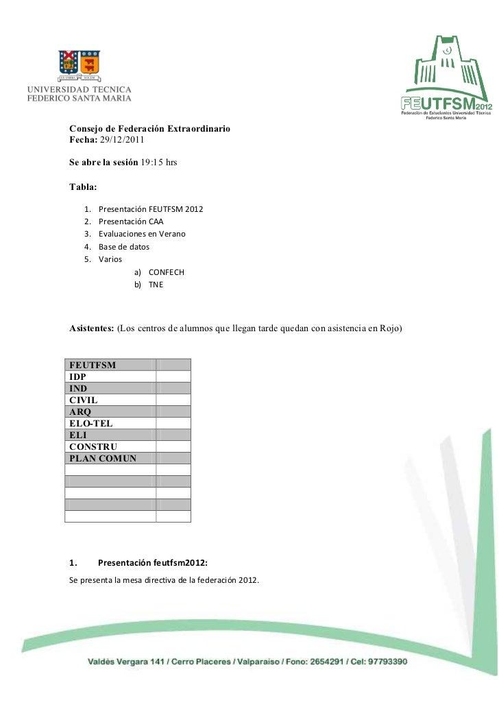 Consejo de Federación ExtraordinarioFecha: 29/12/2011Se abre la sesión 19:15 hrsTabla:     1.   Presentación FEUTFSM 2012 ...