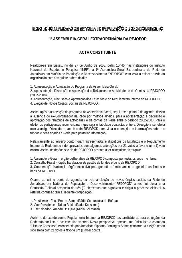 1ª ASSEMBLEIA-GERAL EXTRAORDINÁRIA DA REJOPOD ACTA CONSTITUINTE Realizou-se em Bissau, no dia 27 de Junho de 2008, pelas 1...