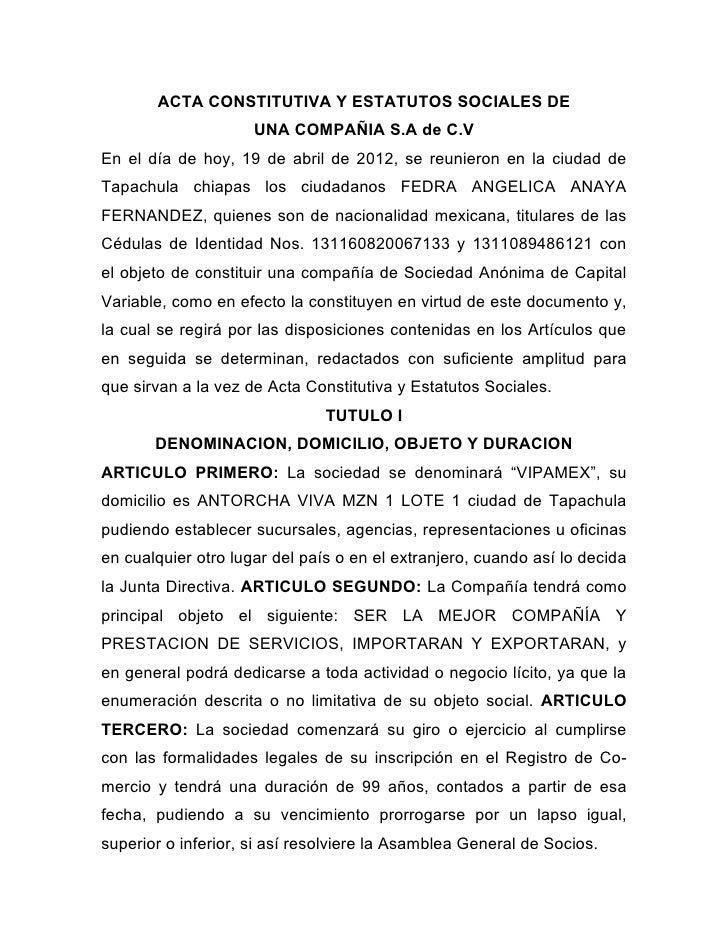 ACTA CONSTITUTIVA Y ESTATUTOS SOCIALES DE                     UNA COMPAÑIA S.A de C.VEn el día de hoy, 19 de abril de 2012...