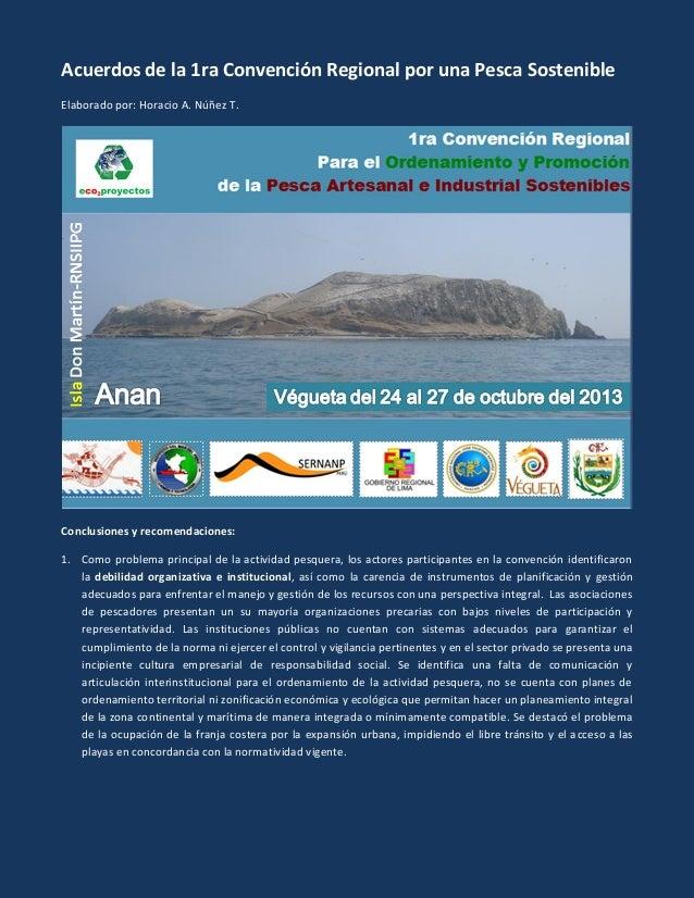 Acuerdos de la 1ra Convención Regional por una Pesca Sostenible Elaborado por: Horacio A. Núñez T.  Conclusiones y recomen...