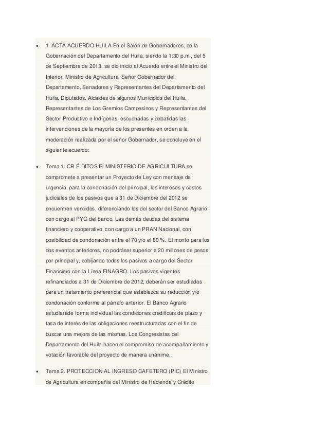  1. ACTA ACUERDO HUILA En el Salón de Gobernadores, de la Gobernación del Departamento del Huila, siendo la 1:30 p.m., de...