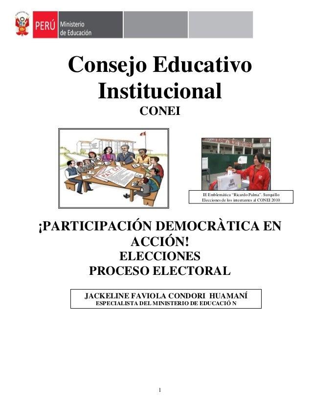 1 Consejo Educativo Institucional CONEI ¡PARTICIPACIÓN DEMOCRÀTICA EN ACCIÓN! ELECCIONES PROCESO ELECTORAL JACKELINE FAVIO...