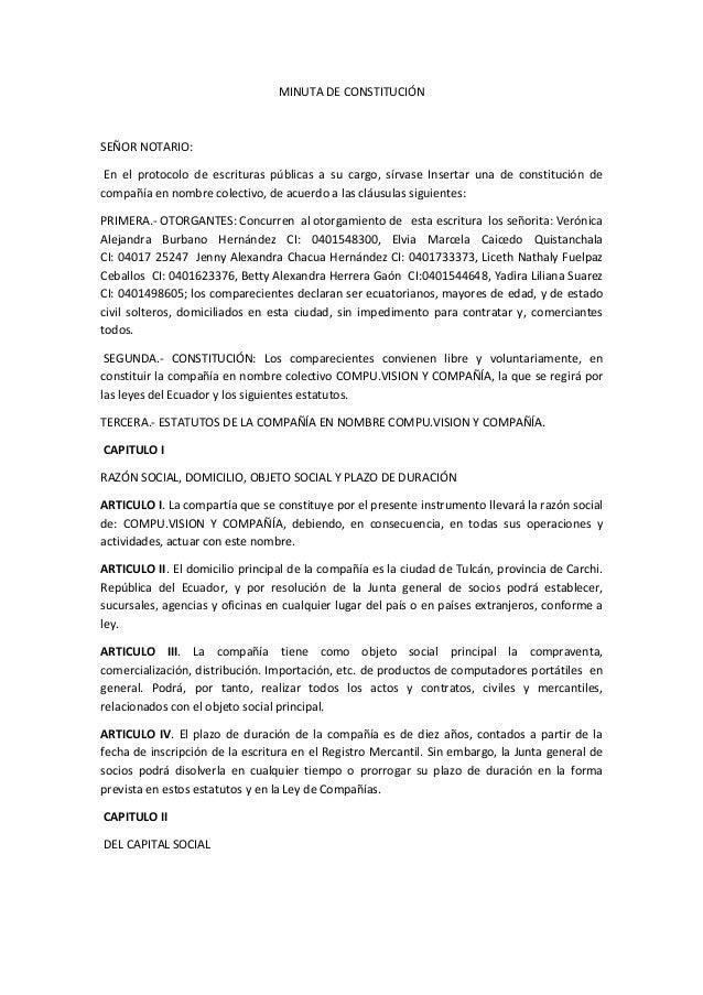 MINUTA DE CONSTITUCIÓN SEÑOR NOTARIO: En el protocolo de escrituras públicas a su cargo, sírvase Insertar una de constituc...