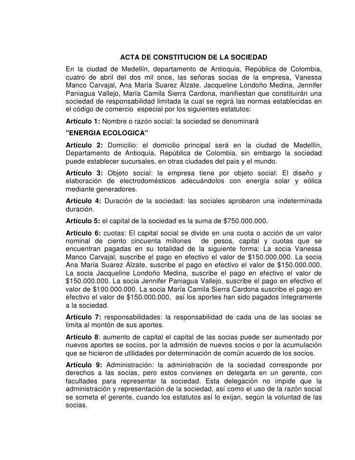 ACTA DE CONSTITUCION DE LA SOCIEDAD<br />En la ciudad de Medellín, departamento de Antioquia, República de Colombia, cuatr...