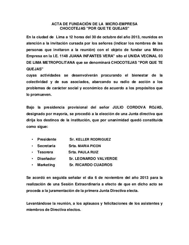 """ACTA DE FUNDACIÓN DE LA MICRO-EMPRESA CHOCOTEJAS """"POR QUE TE QUEJAS"""" En la ciudad de Lima a 12 horas del 30 de octubre del..."""