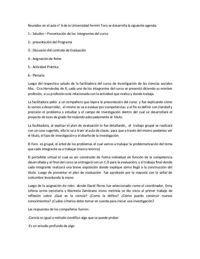 Reunidos en el aula n° 6 de la Universidad Fermín Toro se desarrolla la siguiente agenda:1.- Saludos – Presentación de los...