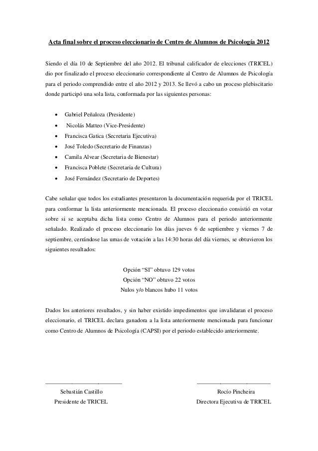 Acta final sobre el proceso eleccionario de Centro de Alumnos de Psicología 2012Siendo el día 10 de Septiembre del año 201...
