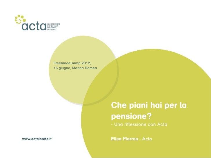 FreelanceCamp 2012,                    16 giugno, Marina Romea                                              Che piani hai ...