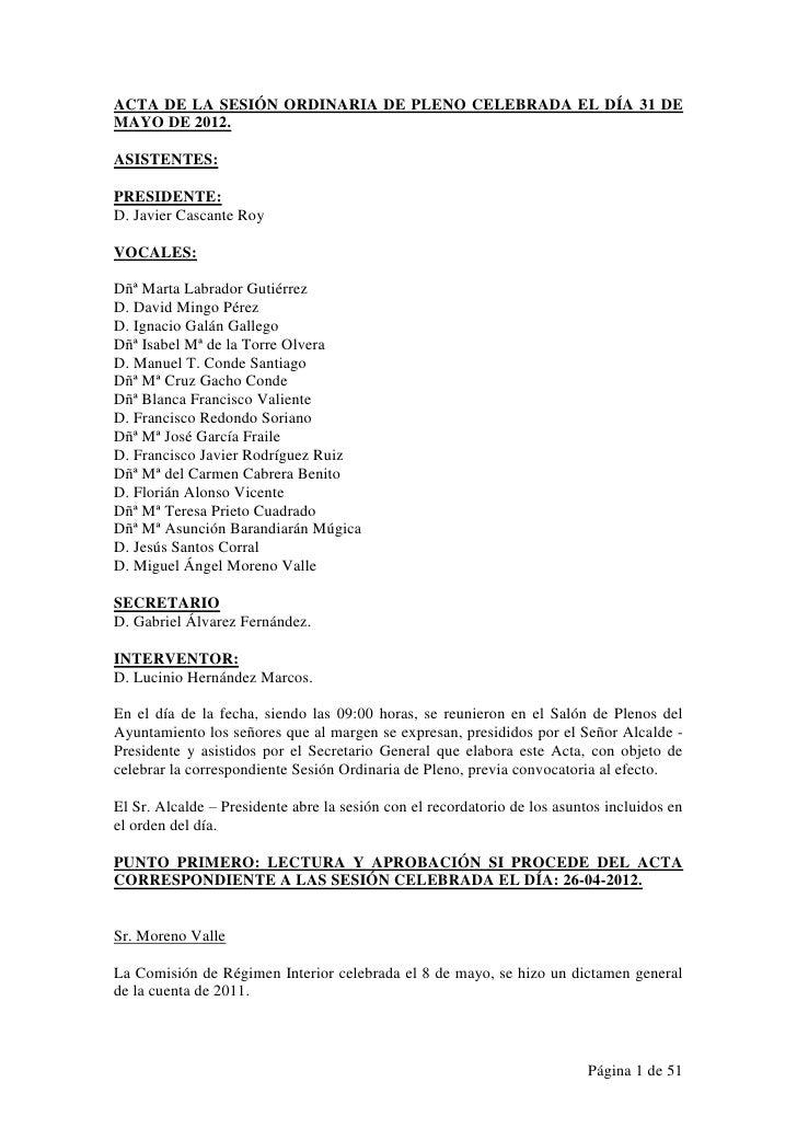ACTA DE LA SESIÓN ORDINARIA DE PLENO CELEBRADA EL DÍA 31 DEMAYO DE 2012.ASISTENTES:PRESIDENTE:D. Javier Cascante RoyVOCALE...