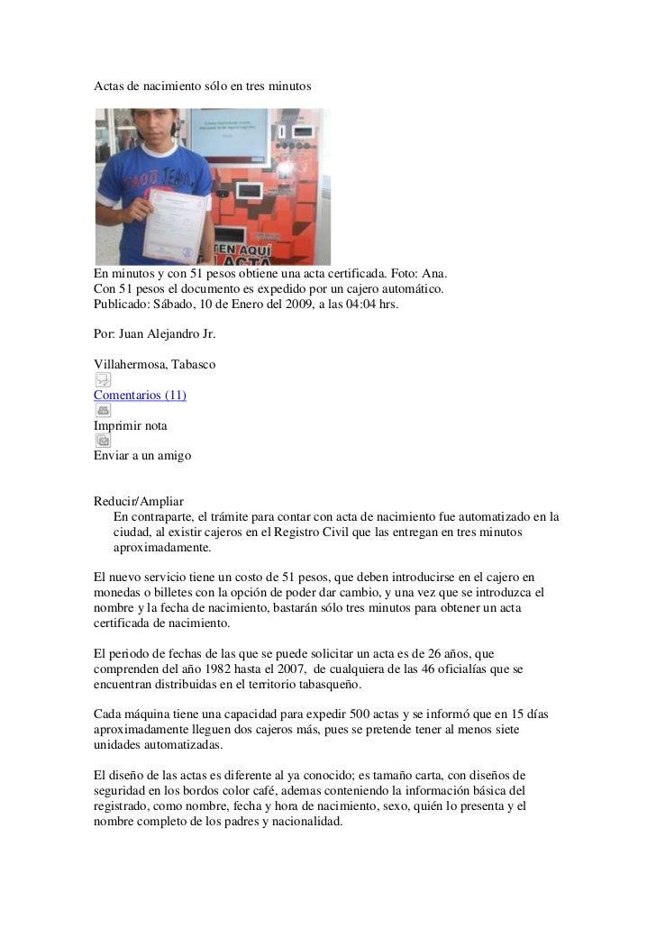 Actas de nacimiento sólo en tres minutosEn minutos y con 51 pesos obtiene una acta certificada. Foto: Ana.Con 51 pesos el ...