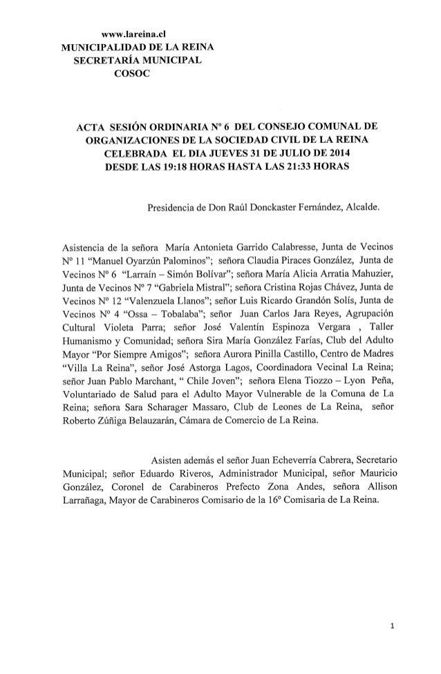 www. lareina. cl MUNICIPALIDAD DE LA REINA SECRETARÍA MUNICIPAL CosoC  ACTA SESIÓN ORDINARIA N° 6 DEL CONSEJO COMUNAL DE O...