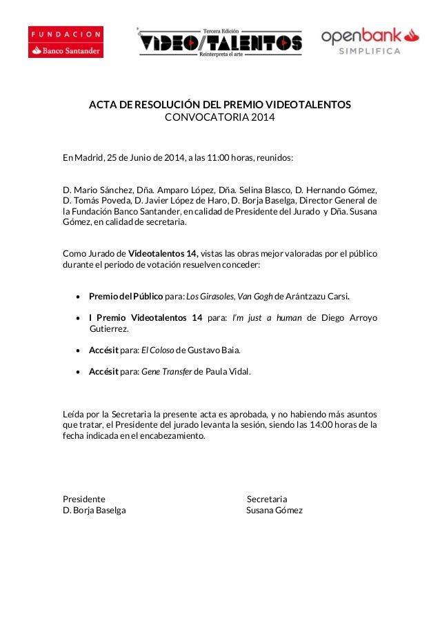 ACTA DE RESOLUCIÓN DEL PREMIO VIDEOTALENTOS CONVOCATORIA 2014 En Madrid, 25 de Junio de 2014, a las 11:00 horas, reunidos:...