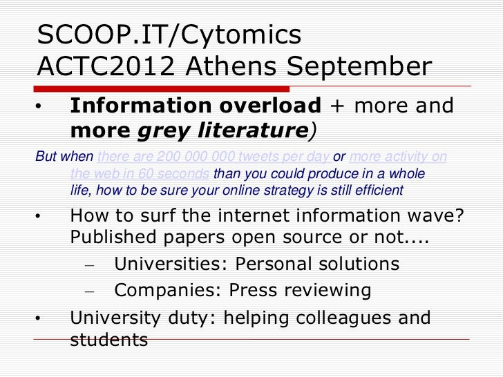 SCOOP.IT/CytomicsACTC2012 Athens September•    Information overload + more and     more grey literature)But when there are...