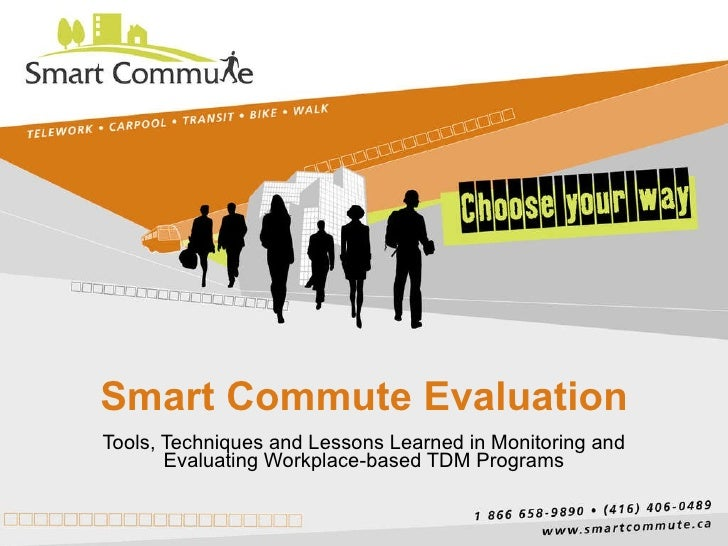 Smart Commute Evaluation Tools, Techniques and Lessons Learned in Monitoring and Evaluating Workplace-based TDM Programs