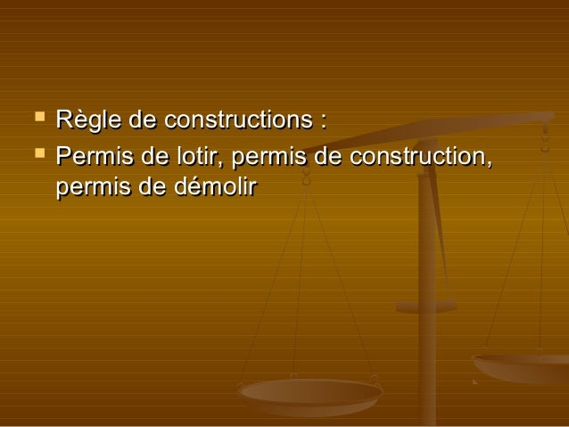  Règle de constructions:Règle de constructions: Permis de lotir, permis de construction,Permis de lotir, permis de con...