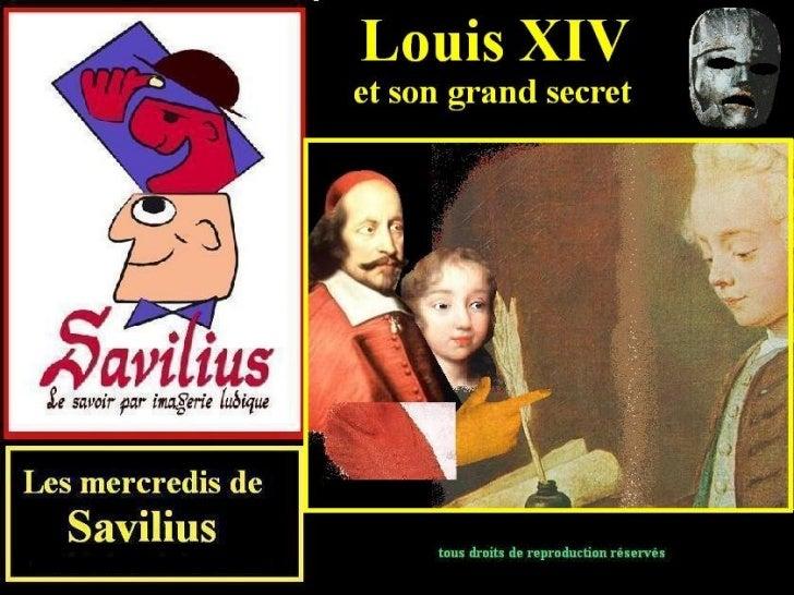 Acte I de Louis XIV  et  son grand secret