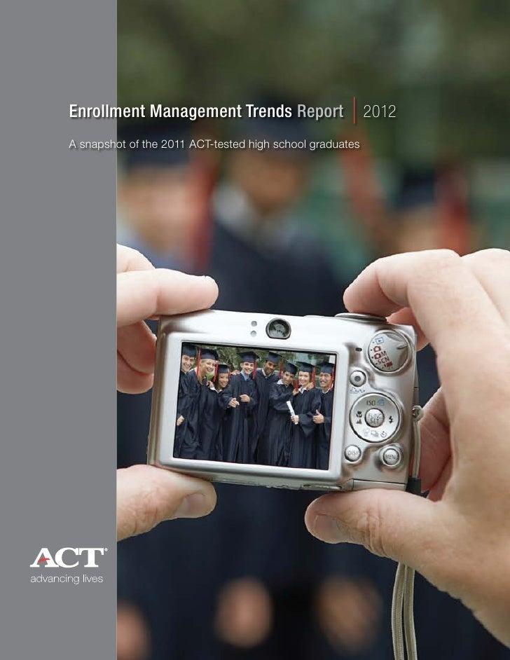 ACT Enrollment Management Trends Report 2012