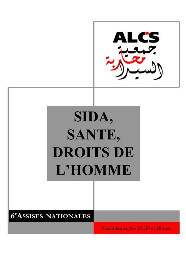 SIDA, SANTE, DROITS DE L'HOMME 6e ASSISES NATIONALES Casablanca, les 27, 28 et 29 mai 2005