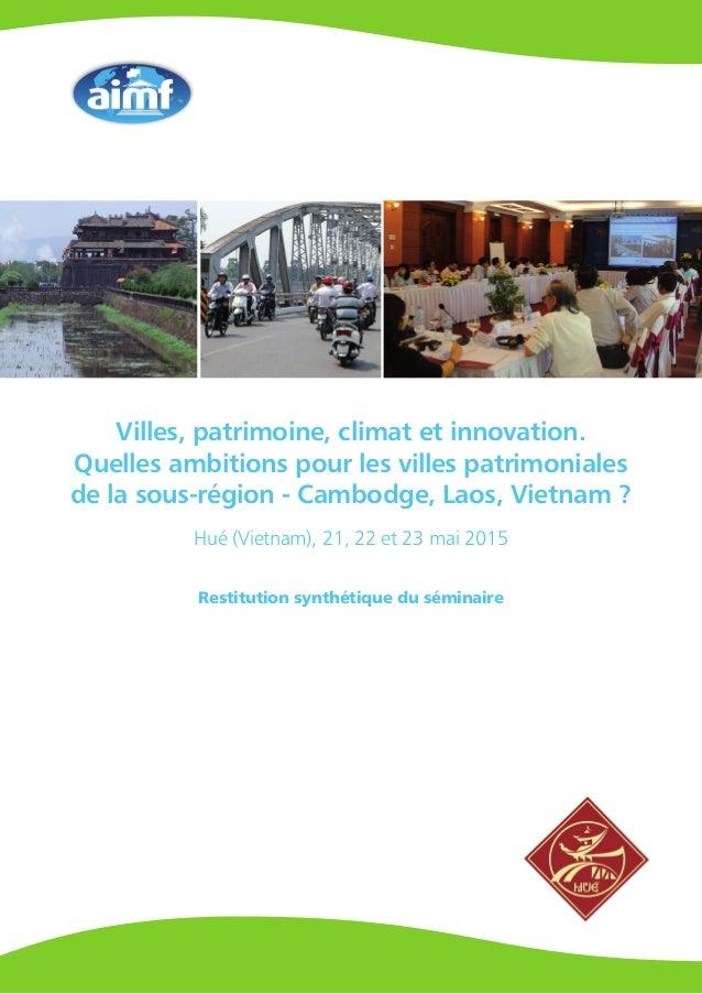 Villes, patrimoine, climat et innovation. Quelles ambitions pour les villes patrimoniales de la sous-région - Cambodge, La...