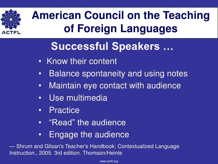 American Council on the Teaching             of Foreign Languages               Successful Speakers …          •   Know th...