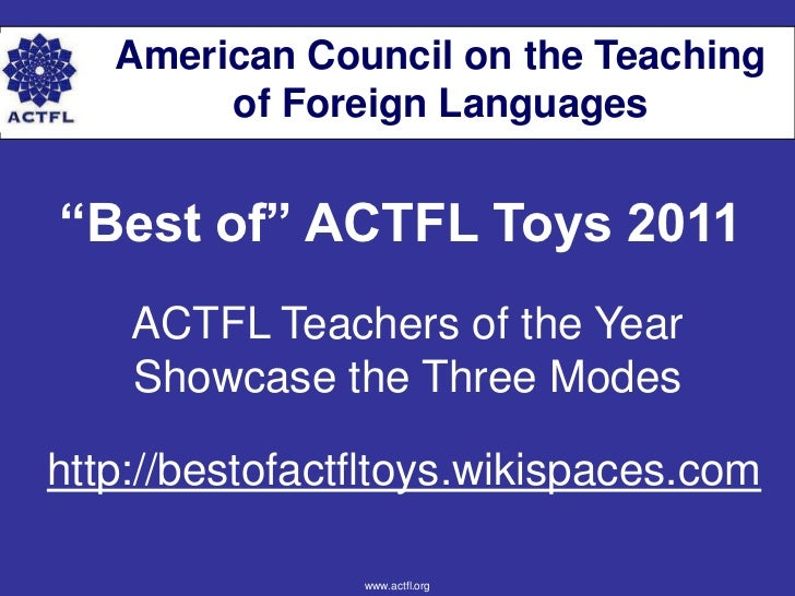 "American Council on the Teaching        of Foreign Languages""Best of"" ACTFL Toys 2011    ACTFL Teachers of the Year    Sho..."