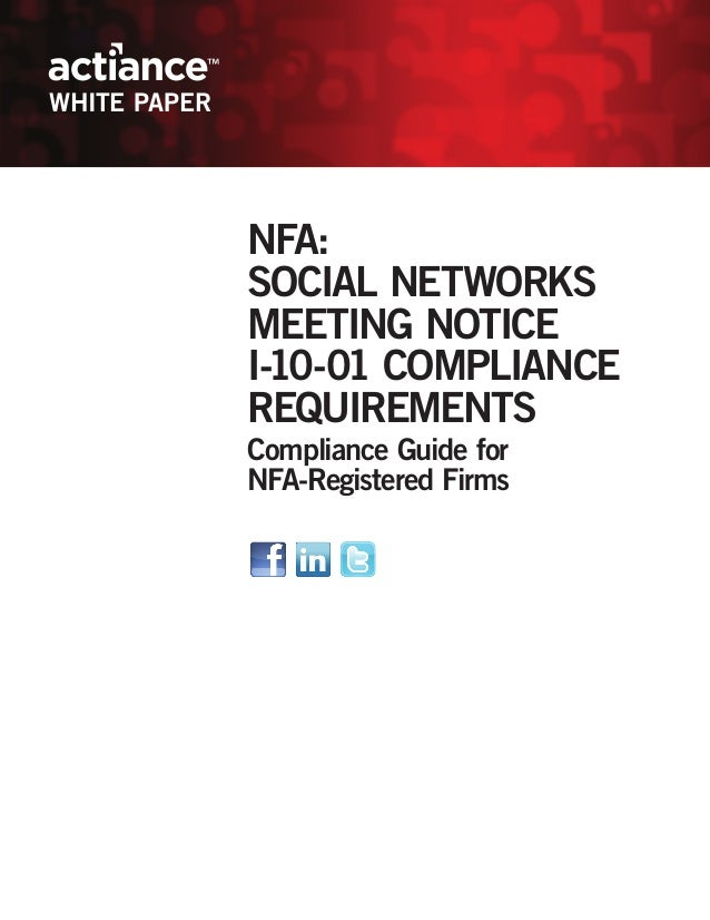 WHITE PAPER              NFA:              SOCIAL NETWORKS              MEETING NOTICE              I-10-01 COMPLIANCE    ...