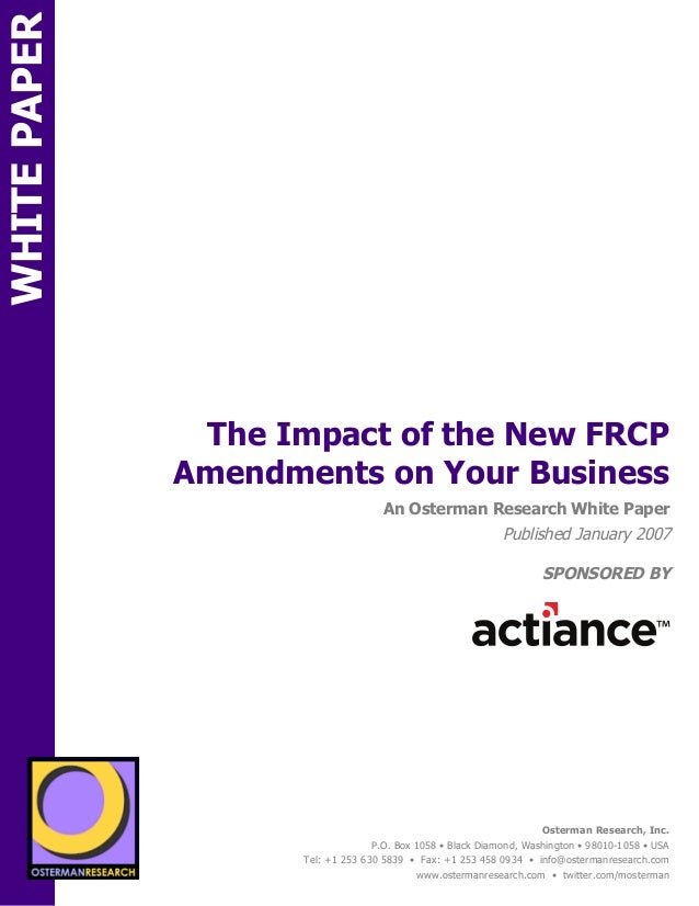 WHITE PAPER                           The Impact of the New FRCP                          Amendments on Your BusinessSPON ...