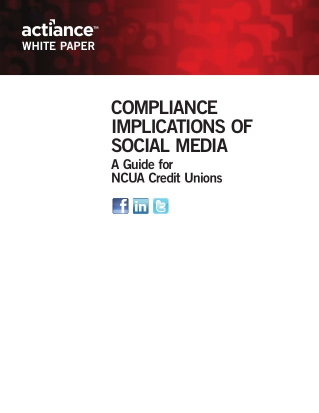 WHITE PAPER              COMPLIANCE              IMPLICATIONS OF              SOCIAL MEDIA              A Guide for       ...