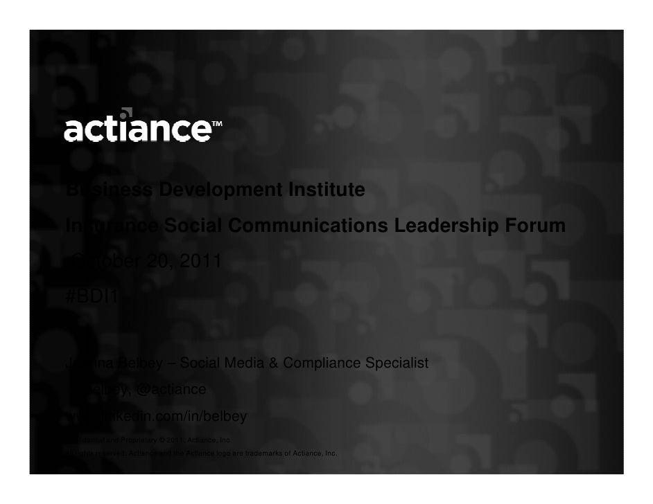 Business Development InstituteInsurance Social Communications Leadership Forum October 20, 2011#BDI1Joanna Belbey – Social...