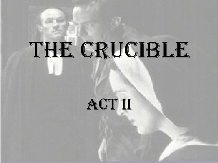 The Crucible Act II