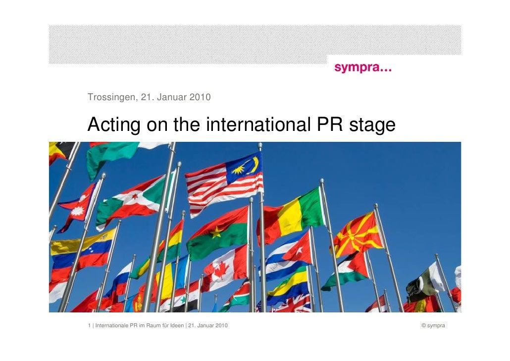 Trossingen, 21. Januar 2010   Acting on the international PR stage     1 | Internationale PR im Raum für Ideen | 21. Janua...