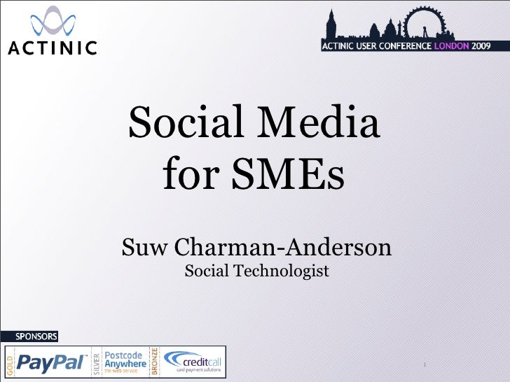 Social Media  for SMEs Suw Charman-Anderson     Social Technologist                               1