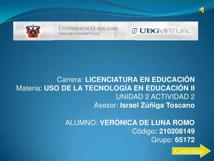 Carrera: LICENCIATURA EN EDUCACIÓNMateria: USO DE LA TECNOLOGÍA EN EDUCACIÓN II                             UNIDAD 2 ACTIV...