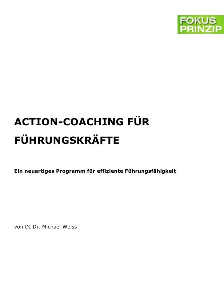 ACTION-COACHING FÜRFÜHRUNGSKRÄFTEEin neuartiges Programm für effiziente Führungsfähigkeitvon DI Dr. Michael Weiss