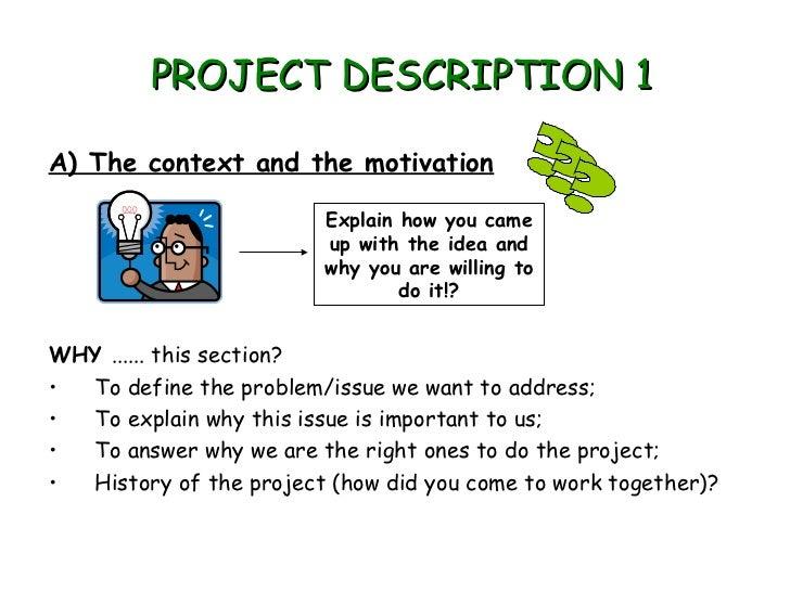 PROJECT DESCRIPTION 1A) The context and the motivation                         Explain how you came                       ...