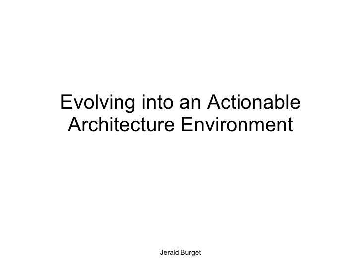 Evolving into an Actionable Architecture Environment
