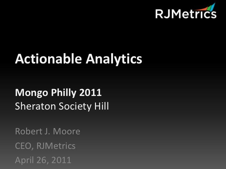 Actionable analytics with mongo db   mongophilly-2011