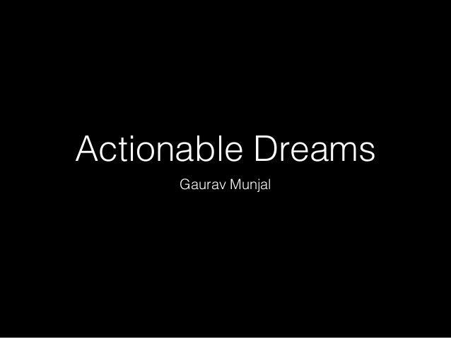 Actionable Dreams