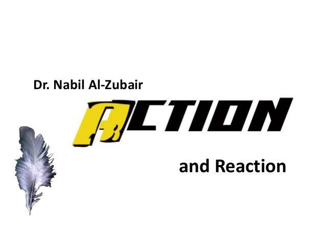 and Reaction Dr. Nabil Al-Zubair
