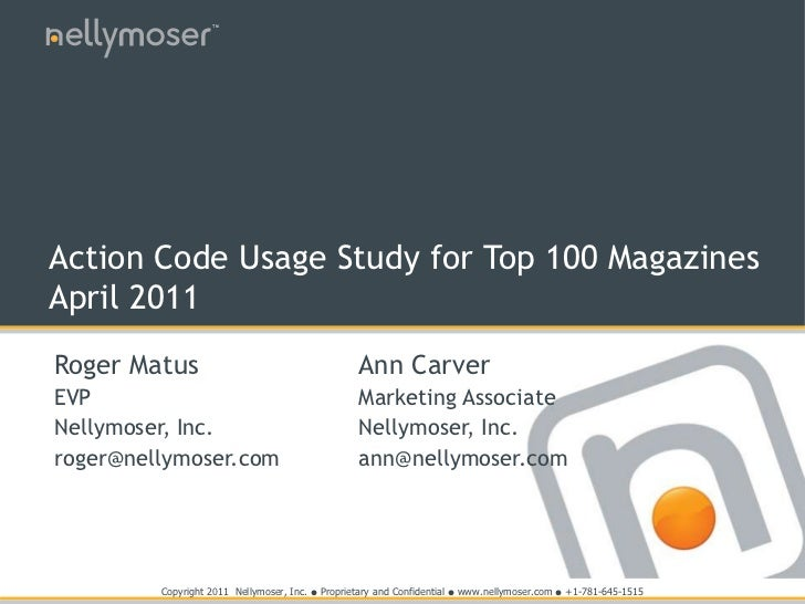 Roger Matus<br />EVP<br />Nellymoser, Inc.<br />roger@nellymoser.com<br />Action Code Usage Study for Top 100 MagazinesApr...