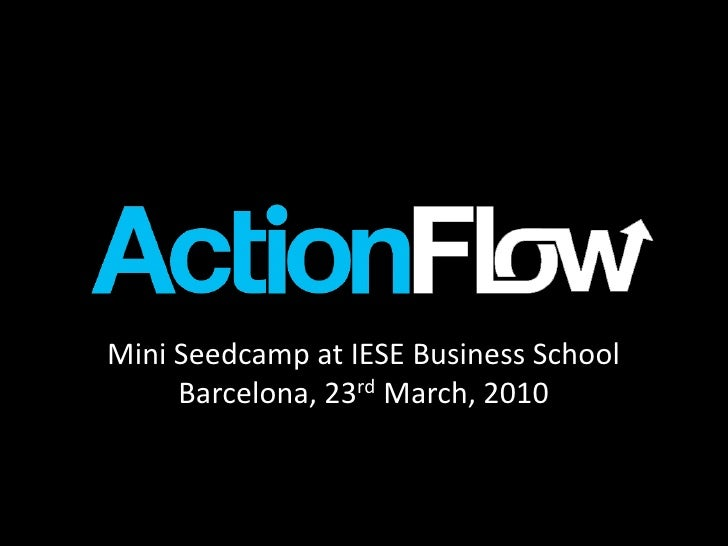 Actionflow at Seedcamp IESE Barcelona 2010