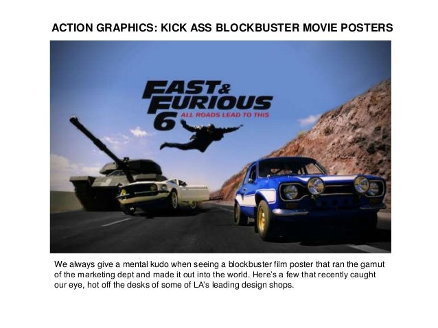 ACTION GRAPHICS: KICK ASS BLOCKBUSTER MOVIE POSTERS We always give a mental kudo when seeing a blockbuster film poster tha...