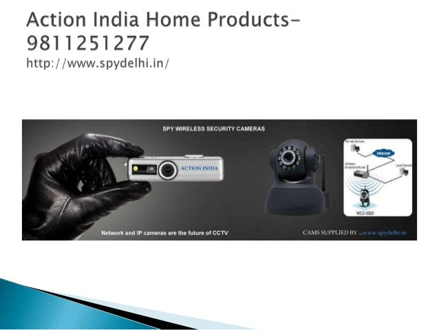 We are best seller of all types of Spy Camera in Delhi India, Mobile Jammer, Gps Tracker, Wireless, Pen, Hidd en and Pinho...