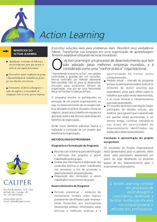 Action Learning BENEFÍCIOS DO ACTION LEARNING Action Learning é um processo de desenvolvimento que tem sido adotado pelas ...
