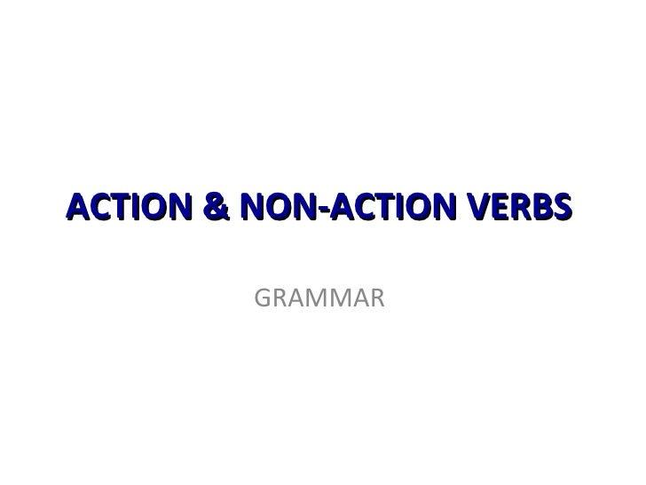 ACTION & NON-ACTION VERBS  GRAMMAR
