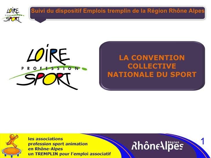 Suivi du dispositif Emplois tremplin de la Région Rhône Alpes LA CONVENTION COLLECTIVE NATIONALE DU SPORT