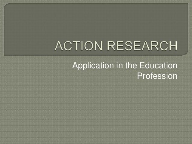 Application in the Education                  Profession