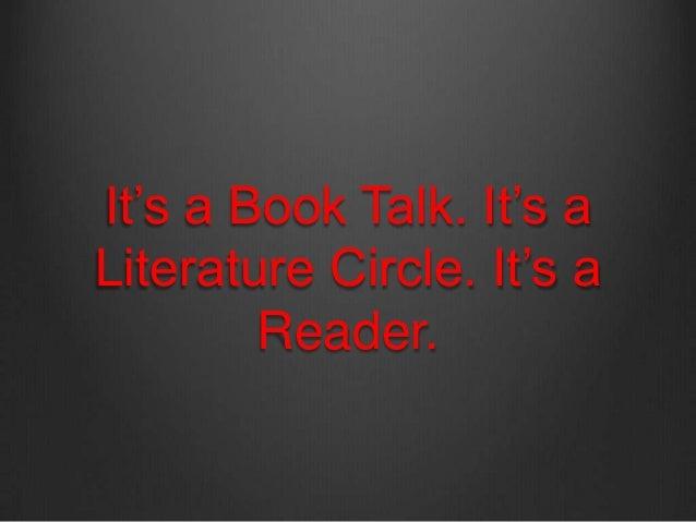 It's a Book Talk. It's a Literature Circle. It's a Reader.